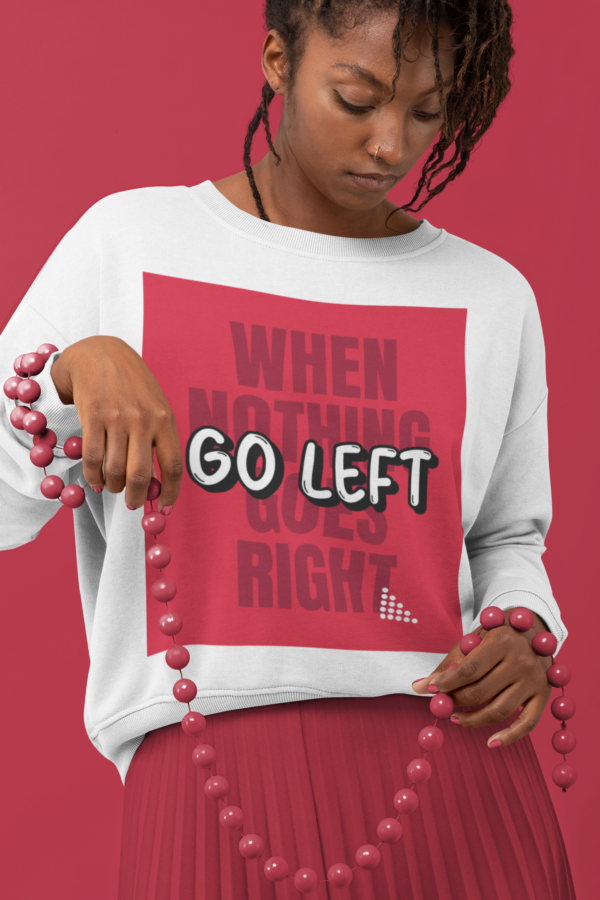 go left sweatshirt belobiz