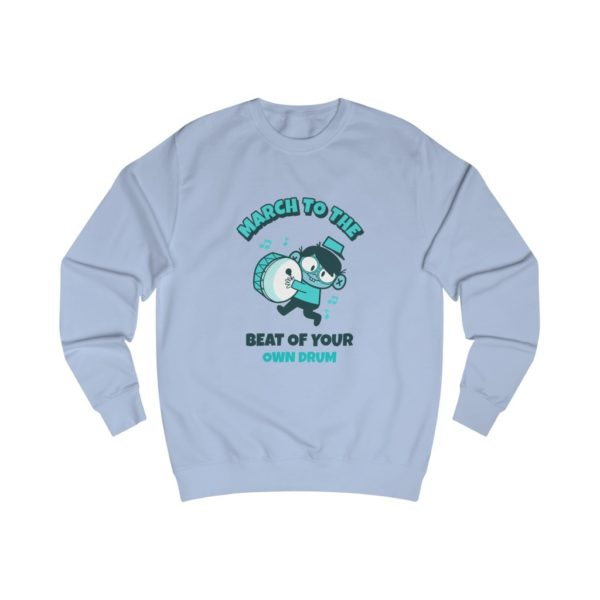 March To Your Own Drum Sweatshirt